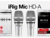 IK Multimedia apresenta iRig Mic HD-A e EZ Voice para Android