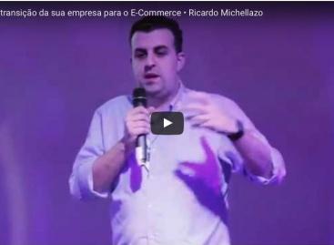 Fazendo a transição da sua empresa para o E-Commerce • Ricardo Michellazo