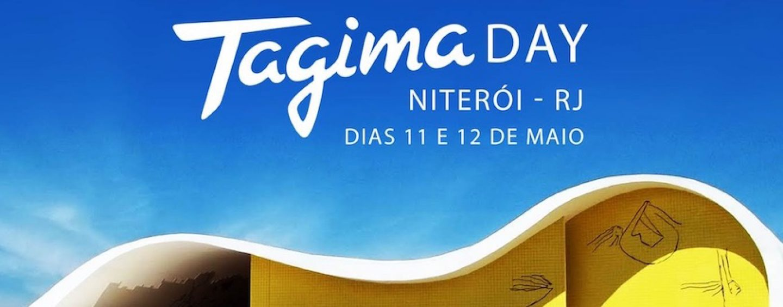 Evento: Tagima Day Niterói começa hoje