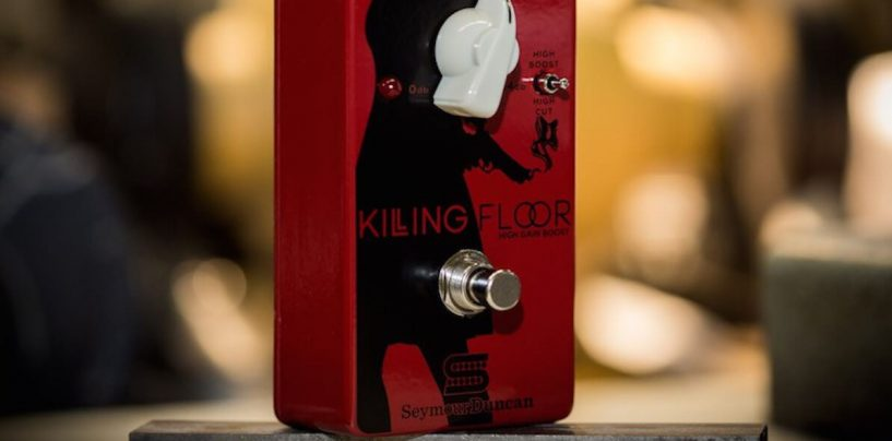 "Killing Floor, o ""letal"" pedal novo da Seymour Duncan"
