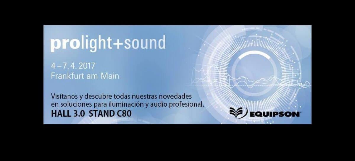 Prolight + Sound 2017: Equipson estreia produtos em Frankfurt