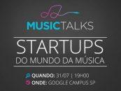 Music Talks convoca startups que atuam com músicos e música
