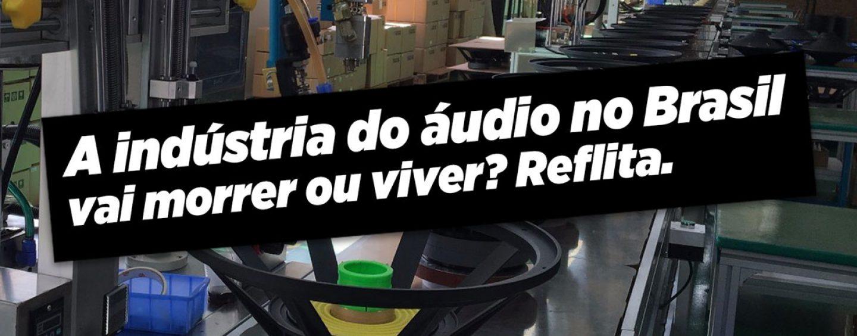 Opinião: A China em processo de destroçar a indústria brasileira do áudio