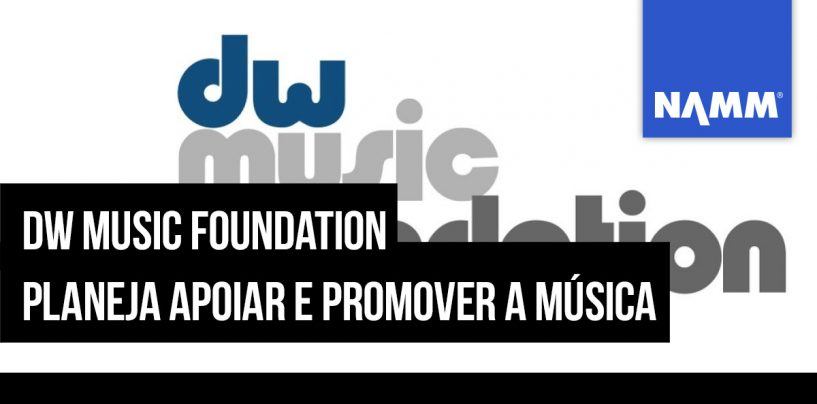 NAMM 2020: Drum Workshop lança a DW Music Foundation