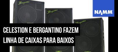 NAMM 2020: Celestion e Bergantino apresentam a série NXT