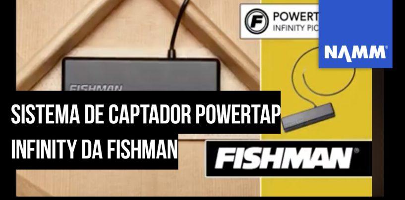 NAMM 2020: Fishman e seu sistema de captação PowerTap Infinity