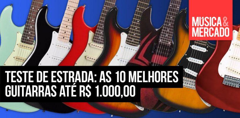 As 10 melhores guitarras até R$ 1.000