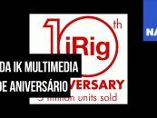 NAMM 2020: iRig da IK Multimedia está de aniversário