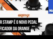 NAMM 2020: Orange acaba de lançar Terror Stamp