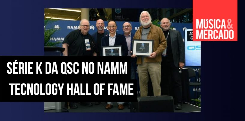 Série K da QSC entra no NAMM TECnology Hall of Fame