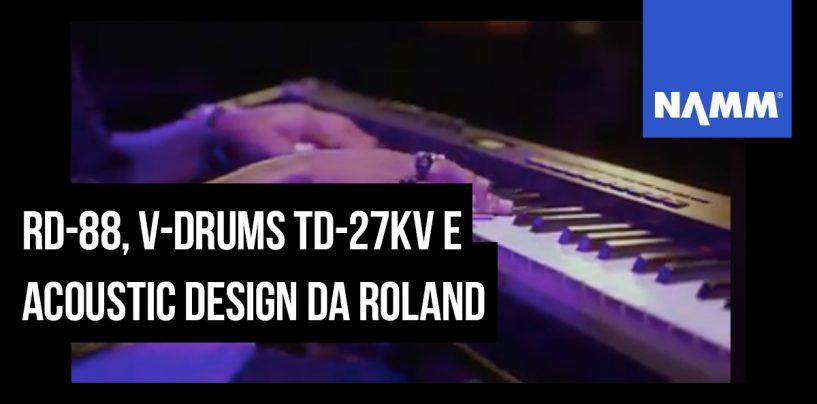 NAMM 2020: O novo da Roland: RD-88, V-Drums TD-27KV e Acoustic Design