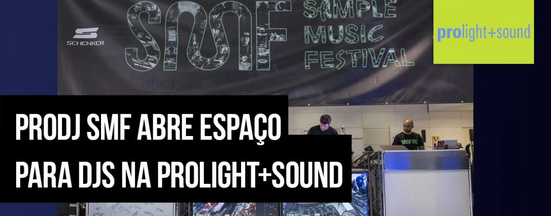 Prolight + Sound 2020: ProDJ SMF é a nova área criada pelo Sample Music Festival