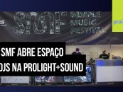 Prolight + Sound 2020: ProDJ SMF é a nova área criada pelo Sample Music Festival