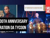 Tycoon apresenta a 30th Anniversary Celebration Series