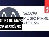 Music Maker Access é o novo plano de assinatura da Waves