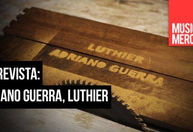 Entrevista com o luthier Adriano Guerra