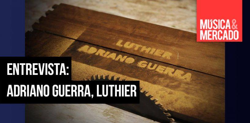 Entrevista: Luthier Adriano Guerra