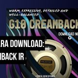 Celestion apresenta G10 Creamback Guitar Speaker Impulse Response
