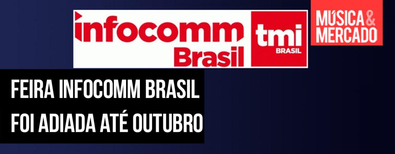 InfoComm Brasil 2020 passa para outubro