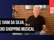 Falece Ivam da Silva, da Micro Shopping Musical