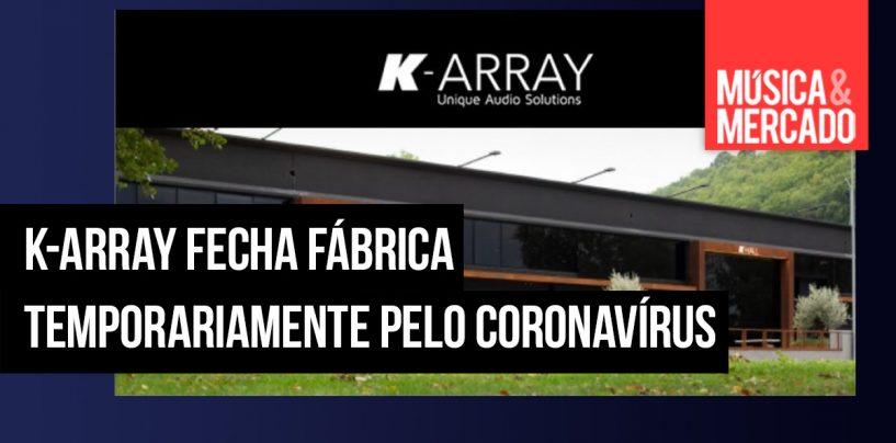 K-array suspende atividades na sua fábrica