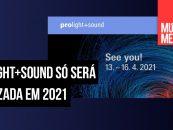 Prolight + Sound 2020 foi cancelada até 2021