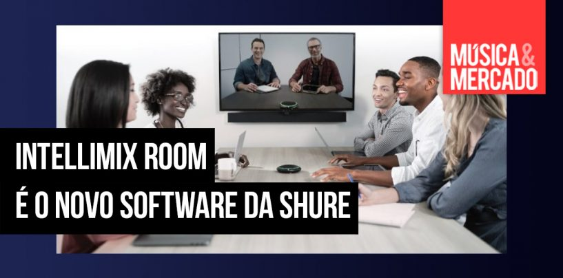 Shure apresentou IntelliMix Room