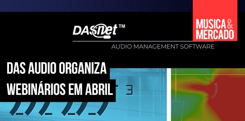 Webinários da DAS Audio para abril