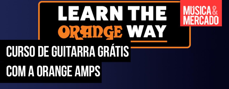 Faça o exame e o curso de guitarra grátis da Orange Amps