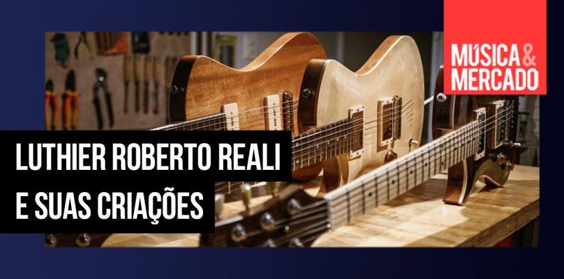 Entrevista: Luthier Roberto Reali