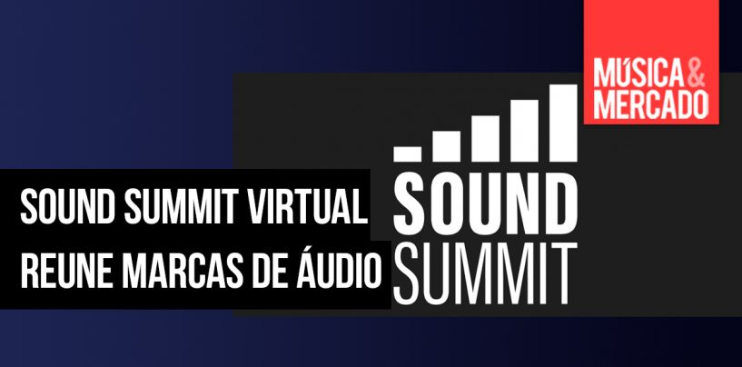 Virtual Sound Summit 2020 será nos dias 30/04 e 01/05