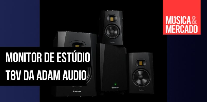 Novo monitor de estúdio T8V da ADAM Audio