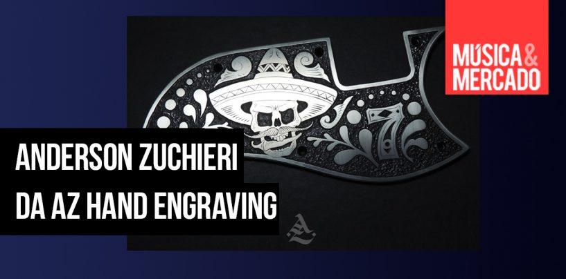 Entrevista com Anderson Zuchieri, da AZ Hand Engraving