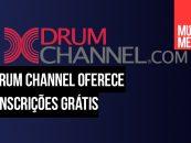 Drum Channel oferece 1000 subscrições grátis
