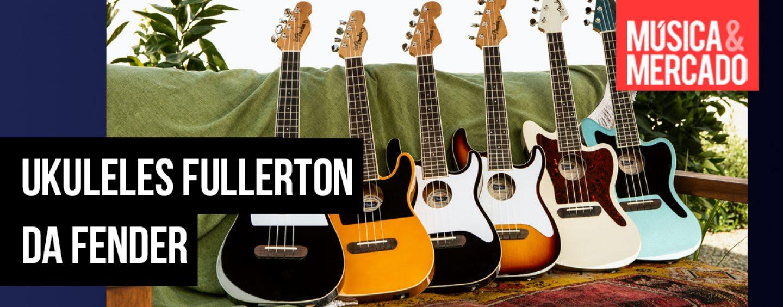 Ukuleles Fullerton da Fender parecem guitarras