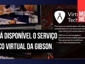 Gibson disponibiliza serviço técnico virtual