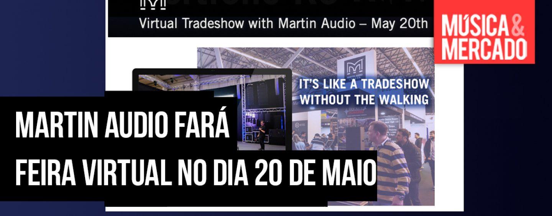 Martin Audio realizará feira virtual
