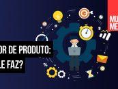 Como aproveitar as funções de um gerente de produto em sua empresa