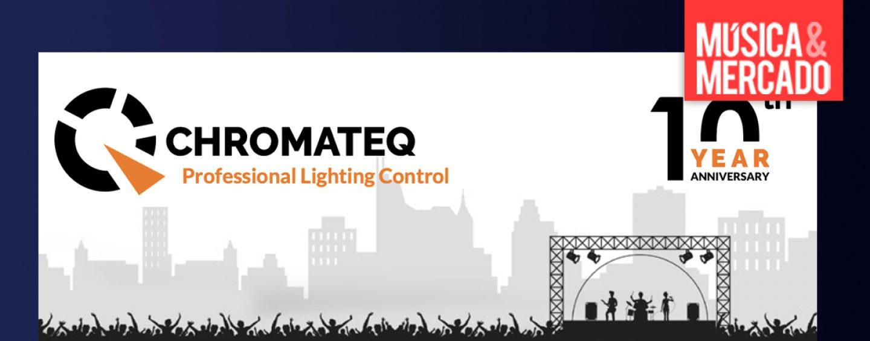 Chromateq comemora seu 10º aniversário