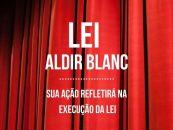 Lei Aldir Blanc: união na cultura refletirá nas ações dos Estados, Distrito e Municípios