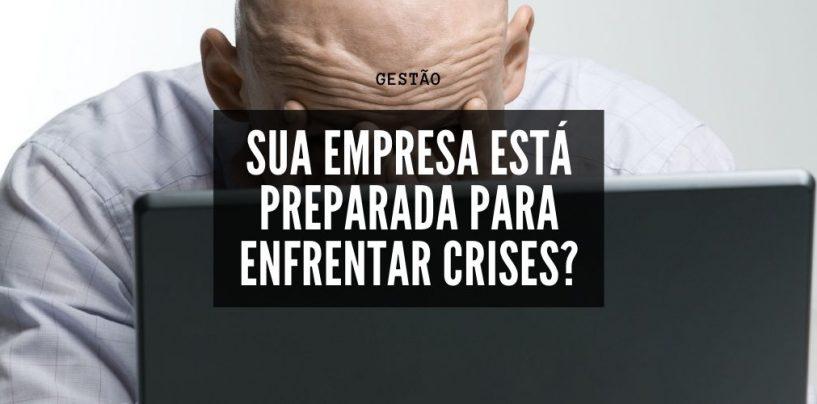 Opinião: Sua empresa está preparada para enfrentar crises?