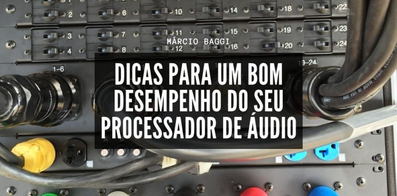 Como conseguir um bom desempenho do seu processador de áudio