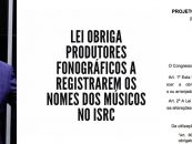 Lei obriga Produtores Fonográficos a registrarem os nomes dos músicos no ISRC