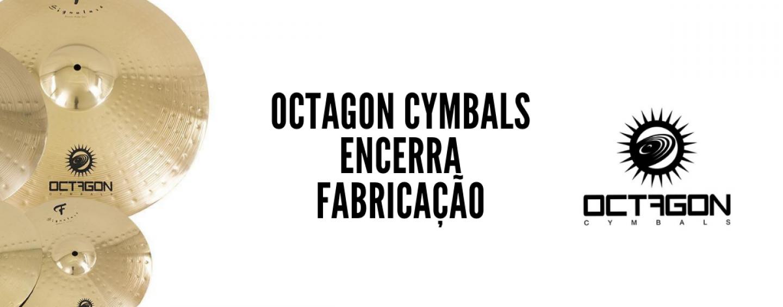 Octagon Cymbals encerra atividades