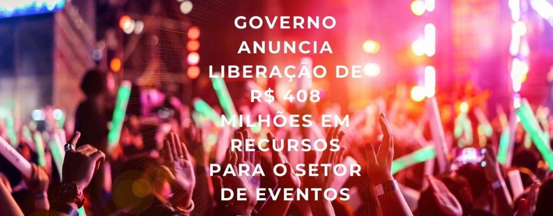 Governo anuncia liberação de R$ 408 milhões em recursos para o setor de eventos