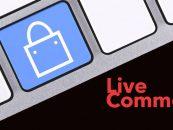 Live Commerce: como as experiências digitais se traduzem em receita